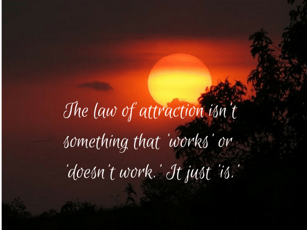 The law of attraction isn't something