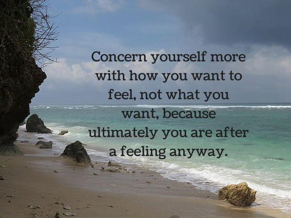 Concern yourself more with how you want